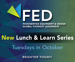 Foodservice Equipment and Design Global Thought Leadership. New Lunch and Learn Series. Tuesdays in October. Register today!