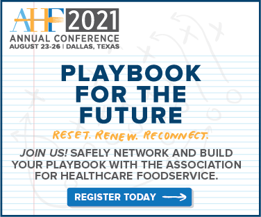 AHF Annual Conference 2021. August 23-26 Dallas, Texas. Playbook for the future. Join us! Safely network and build your playbook with the Association for Healthcare Foodservice. Register today.