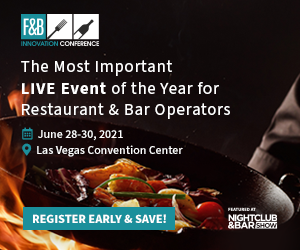 F&B Innovetion Conference, Nightclub and Bar Show. June 28-30, 2021, Las Vegas Convention Center. The most important LIVE Event of the year for Restaurant and Bar operators. Register early and save!