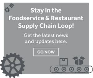 Stay in the Foodservice & Restaurante Supply Chain Loop! Learn More.