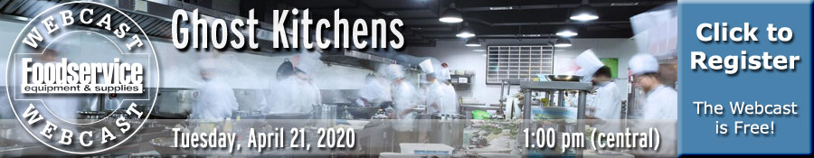 Ghost Kitchens Webcast - Tuesday, April 21, 2020 at 1:00 p.m. (central)
